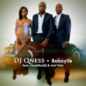 DJ Qness - Babuyile ft. NaakMusiQ & Ami Faku